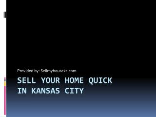Sell Your Home quick in Kansas City