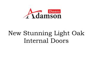 New Stunning Light Oak Internal Doors