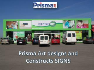 Prisma art Designs and Constructs Signs