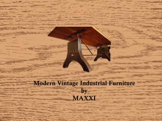 Modern Vintage Industrial Furniture by MAXXI
