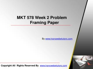MKT 578 Week 2 Problem Framing Papers