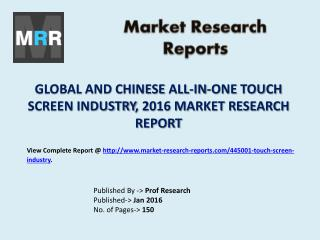 Global All-in-one Touch Screen Market Capacity, Production and Production Value Analysis and Forecasts 2011 to 2021