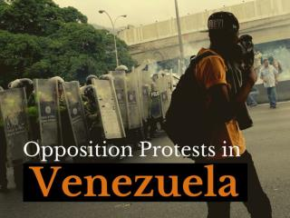 Opposition protests in Venezuela