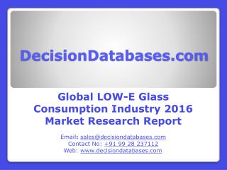 Low-E Glass Consumption Market Global Analysis and Forecasts 2021