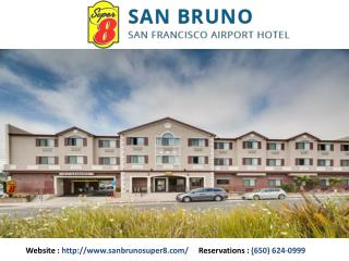 Steps up into the Super 8 San Bruno Hotel, Enjoy the Luxury Accommodation