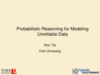 Probabilistic Reasoning for Modeling Unreliable Data