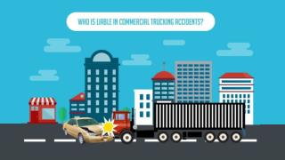 Who is Liable in Commercial Trucking Accidents