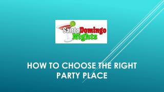 How To choose the right Party place