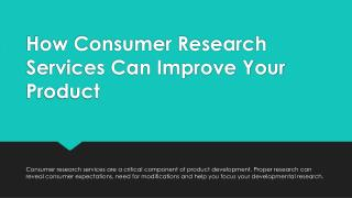 How Consumer Research Services Can Improve Your Product