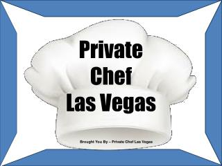 Private Chef Las Vegas