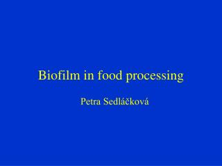 Biofilm in food processing