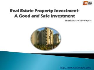 Real Estate Property Investment - A Good and Safe Investment
