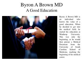 Byron A Brown MD - A Good Education