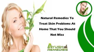Natural Remedies To Treat Skin Problems At Home That You Should Not Miss