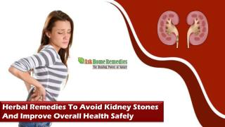 Herbal Remedies To Avoid Kidney Stones And Improve Overall Health Safely