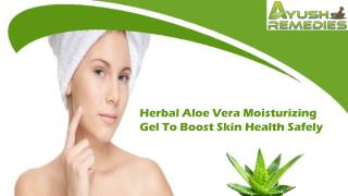 Herbal Aloe Vera Moisturizing Gel To Boost Skin Health Safely