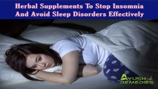 Herbal Supplements To Stop Insomnia And Avoid Sleep Disorders Effectively