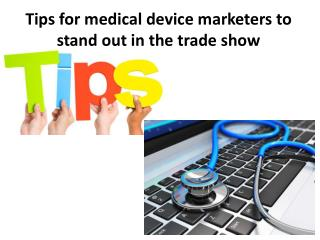 Tips for medical device marketers