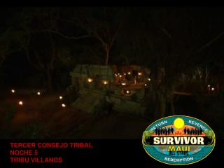 Survivor Maui Tercer Consejo Tribal.