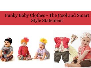 Funky Baby Clothes - The Cool and Smart Style Statement