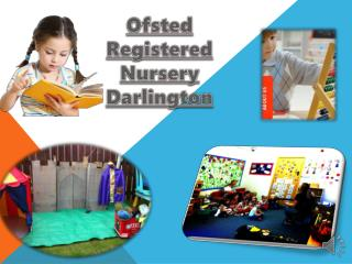 Ofsted Registered Nursery Darlington