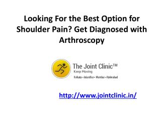 Looking For the Best Option for Shoulder Pain? Get Diagnosed with Arthroscopy