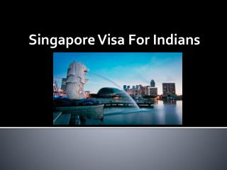 Singapore visa for Indians: Everything you need to know