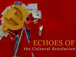 Echoes of the Cultural Revolution