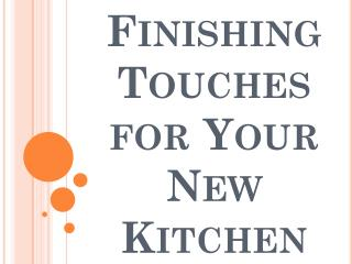 Finishing Touches for Your New Kitchen