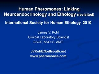 Human Pheromones: Linking Neuroendocrinology and Ethology  (revisited)