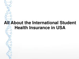 All About the International Student Health Insurance in USA