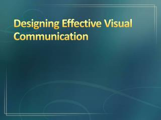 Designing Effective Visual Communication