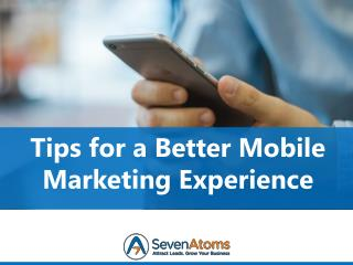 Tips for a Better Mobile Marketing Experience