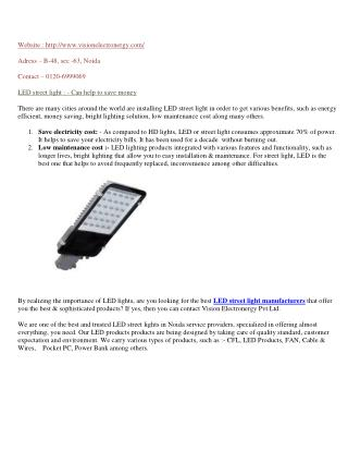LED street light: - Can help to save money