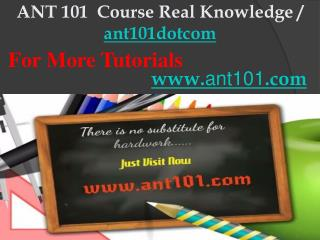 ANT 101  Course Real Knowledge / ant101dotcom