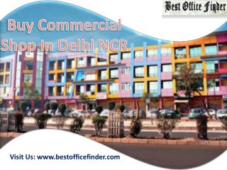 Buy Best Commercial Shops in DELHI/NCR
