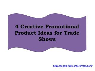 4 Creative Promotional Product Ideas for Trade Shows