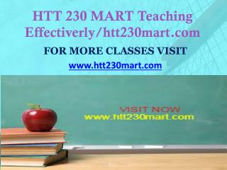 HTT 230 MART Teaching Effectiverly/htt230mart.com