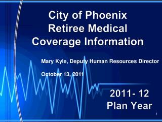 City of  Phoenix Retiree Medical Coverage Information