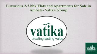 Luxurious 2-3 bhk Flats and House for Sale in Ambala-Vatika Group