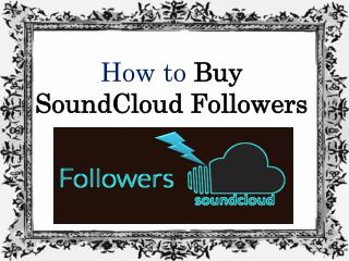 Buy SoundCloud Followers to Attract More Audience- Buysoundcloudlikes
