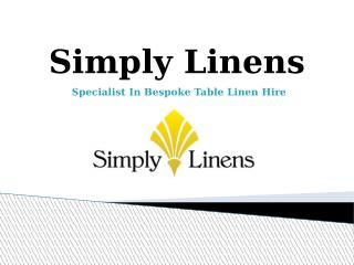 Simply Linens - Specialist In Bespoke Table Linen Hire