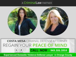 Experienced Domestic Violence Defense Lawyer  in Orange County