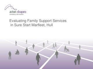 Evaluating Family Support Services  in Sure Start Marfleet, Hull