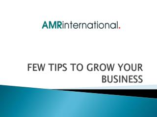 Few tips to grow your business