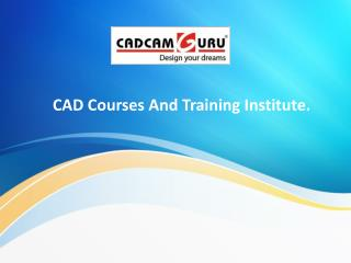 CAD Courses And Training Institute.