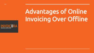 Advantages of Online Invoicing Over Offline