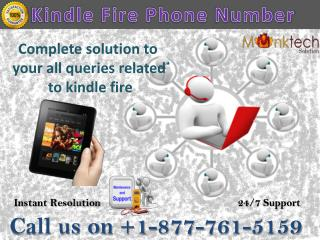 Get instant support on kindle fire phone number 1-877-761-5159
