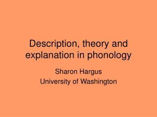 Description, theory and explanation in phonology