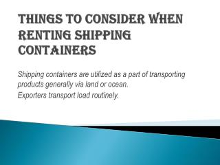 Things to Consider When Renting Shipping Containers